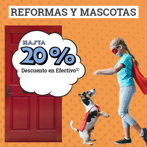 ¿Hasta un 20% en Mascotas y Reformas?