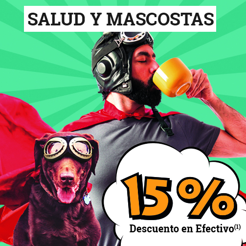 Un 15% en Salud y Mascotas ¡GUAU!