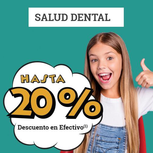 ¡Hasta un 20% en Salud Dental!