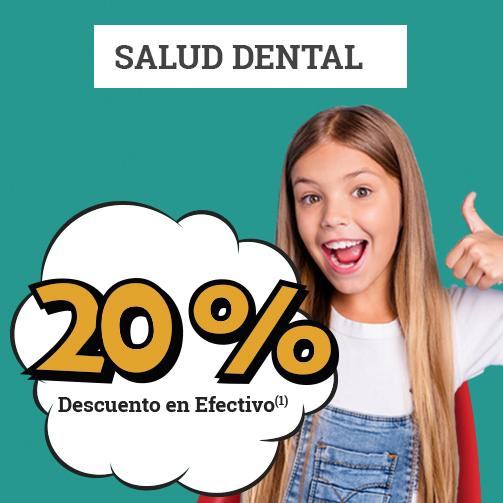 ¡Un 20% en Salud Dental!
